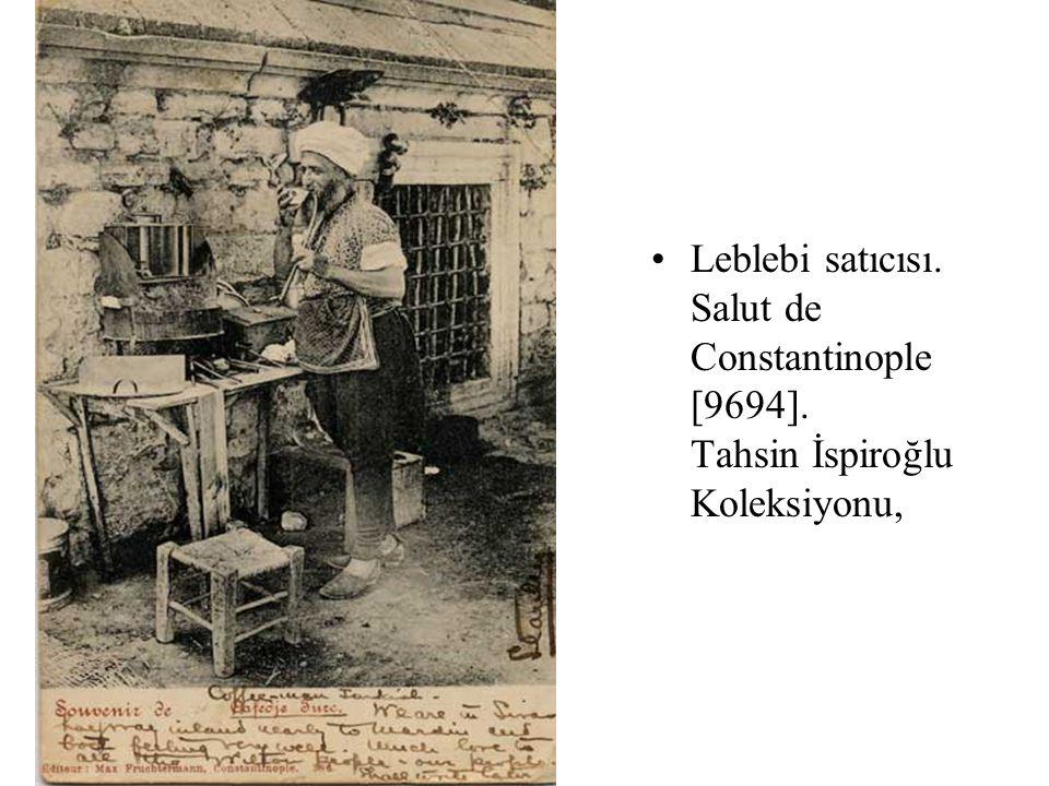 Leblebi satıcısı. Salut de Constantinople [9694]